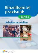 Cover-Bild zu Einzelhandel praxisnah 02. Arbeitsmaterialien von Birk, Fritz