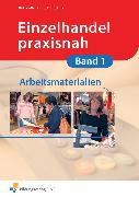 Cover-Bild zu Einzelhandel praxisnah 01. Arbeitsmaterialien von Birk, Fritz