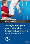 Cover-Bild zu Störungsübergreifende Gruppentherapie mit Kindern und Jugendlichen (eBook) von Maur, Sabine