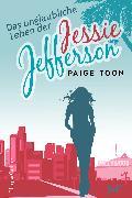 Cover-Bild zu Das unglaubliche Leben der Jessie Jefferson (eBook) von Toon, Paige
