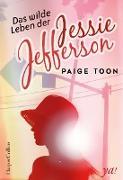 Cover-Bild zu Das wilde Leben der Jessie Jefferson (eBook) von Toon, Paige