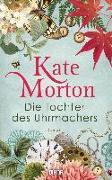 Cover-Bild zu Die Tochter des Uhrmachers von Morton, Kate