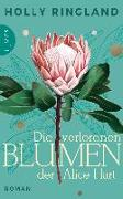 Cover-Bild zu Die verlorenen Blumen der Alice Hart von Ringland, Holly