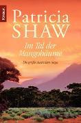 Cover-Bild zu Im Tal der Mangobäume von Shaw, Patricia