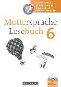 Cover-Bild zu Muttersprache 6. Schuljahr. Materialien für den inklusiven Unterricht mit Kopiervorlagen und CD-ROM von Greisbach, Michaela