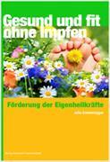 Cover-Bild zu Gesund und Fit ohne Impfen von Emmenegger, Julia
