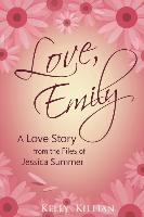 Cover-Bild zu Love, Emily - A Love Story from the Files of Jessica Summer: The Jessica Summer Series von Killian, Kelly