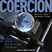 Cover-Bild zu Coercion: The Power to Hurt in International Politics von Durante, Emily (Ausw.)