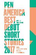 Cover-Bild zu PEN America Best Debut Short Stories 2017 von Link, Kelly (Ausw.)