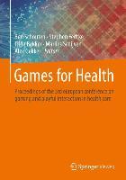 Cover-Bild zu Games for Health von Schouten, Ben (Hrsg.)