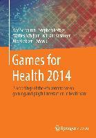 Cover-Bild zu Games for Health 2014 von Schouten, Ben (Hrsg.)