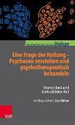Cover-Bild zu Eine Frage der Haltung: Psychosen verstehen und psychotherapeutisch behandeln von Ruf, Gerhard Dieter