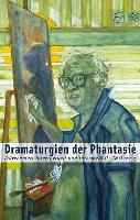 Cover-Bild zu Dramaturgien der Phantasie von Gasser, Peter (Hrsg.)