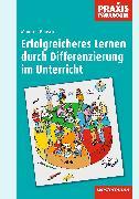 Cover-Bild zu Erfolgreicher Lernen durch Differenzierung im Unterricht von Bönsch, Manfred