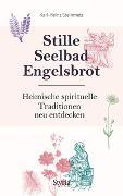 Cover-Bild zu Stille, Seelbad, Engelsbrot von Steinmetz, Karl-Heinz