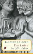 Cover-Bild zu Das Lachen im Mittelalter von LeGoff, Jacques