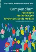 Cover-Bild zu Kompendium Psychiatrie, Psychotherapie, Psychosomatische Medizin von Freyberger, Harald J (Hrsg.)