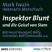 Cover-Bild zu Inspektor Blunt und die Geisel von Siam (Audio Download) von Twain, Mark