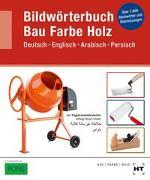 Cover-Bild zu Bildwörterbuch Bau Farbe Holz von Batran, Balder (Weiterhin)
