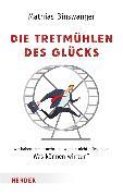 Cover-Bild zu Die Tretmühlen des Glücks von Binswanger, Mathias