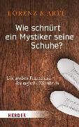 Cover-Bild zu Wie schnürt ein Mystiker seine Schuhe? (eBook) von Marti, Lorenz