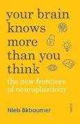 Cover-Bild zu Your Brain Knows More Than You Think von Birbaumer, Niels