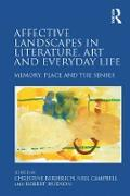 Cover-Bild zu Affective Landscapes in Literature, Art and Everyday Life (eBook) von Berberich, Christine