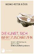 Cover-Bild zu Die Kunst, sich wertzuschätzen (eBook) von Röhr, Heinz-Peter