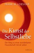 Cover-Bild zu Die Kunst der Selbstliebe von Lobsiger, Frank M.
