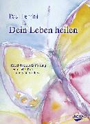 Cover-Bild zu Dein Leben heilen von Ferrini, Paul