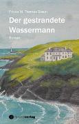 Cover-Bild zu Der gestrandete Wassermann von Thomas Braun, Priska M.