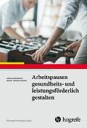 Cover-Bild zu Arbeitspausen gesundheits- und leistungsförderlich gestalten von Wendsche, Johannes