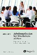 Cover-Bild zu Arbeitsmotivation bei Mitarbeitern stärken (eBook) von Schmitt, Antje