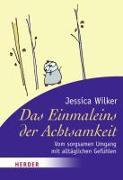 Cover-Bild zu Das Einmaleins der Achtsamkeit von Wilker, Jessica