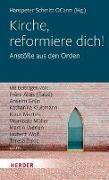 Cover-Bild zu Kirche, reformiere dich! von Schmitt, Hanspeter (Hrsg.)