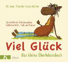 Cover-Bild zu Viel Glück - Das kleine Überlebensbuch von Croos-Müller, Claudia