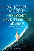 Cover-Bild zu Die Gesetze des Denkens und Glaubens von Murphy, Joseph