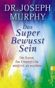 Cover-Bild zu Das Superbewusstsein von Murphy, Joseph