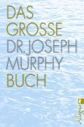 Cover-Bild zu Das große Dr. Joseph Murphy Buch von Murphy, Joseph