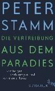 Cover-Bild zu Die Vertreibung aus dem Paradies von Stamm, Peter