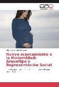 Cover-Bild zu Nuevo acercamiento a la Maternidad: Arquetipo y Representación Social von Vera Ramirez, Henry Daniel