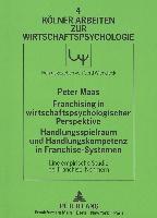 Cover-Bild zu Franchising in wirtschaftspsychologischer Perspektive. Handlungsspielraum und Handlungskompetenz in Franchise-Systemen von Maas, Peter