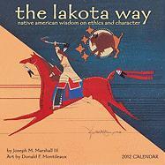 Cover-Bild zu The Lakota Way Calendar: Native American Wisdom on Ethics and Character von Marshall, Joseph M. , III