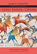 Cover-Bild zu The Long Knives Are Crying von III, Joseph M. Marshall (Gelesen)