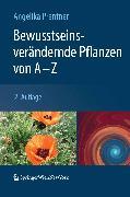 Cover-Bild zu Bewusstseinsverändernde Pflanzen von A - Z (eBook) von Prentner, Angelika
