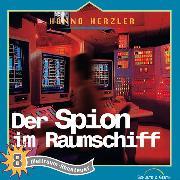 Cover-Bild zu Der Spion im Raumschiff (Weltraum-Abenteuer 8) (Audio Download) von Herzler, Hanno