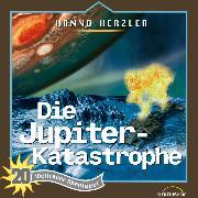 Cover-Bild zu Die Jupiter-Katastrophe (Weltraum-Abenteuer 20) (Audio Download) von Herzler, Hanno