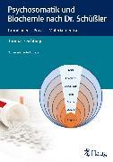 Cover-Bild zu Psychosomatik und Biochemie nach Dr. Schüßler (eBook) von Feichtinger, Thomas