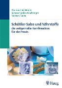 Cover-Bild zu Schüßler-Salze und Nährstoffe - Die zeitgemäße Kombination für die Praxis (eBook) von Niedan-Feichtinger, Susana