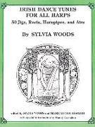 Cover-Bild zu Irish Dance Tunes for All Harps: 50 Jigs, Reels, Hornpipes, and Airs von Woods, Sylvia (Gespielt)